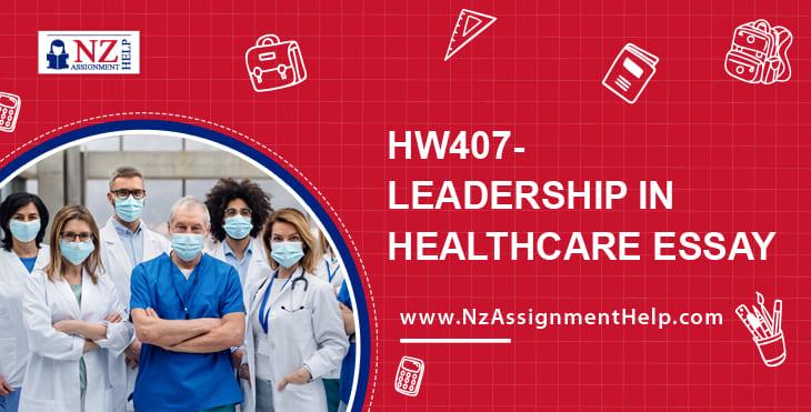 HW407-Leadership in Healthcare