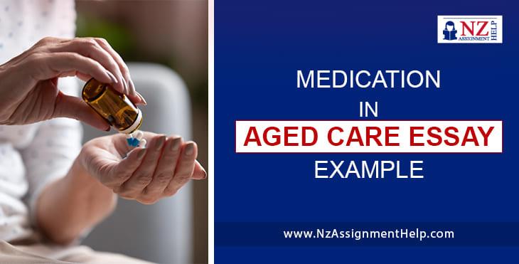 HW511 - Medication in Aged Care Essay Sample