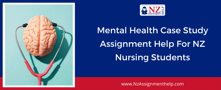 Mental Health Nursing Assignment Help