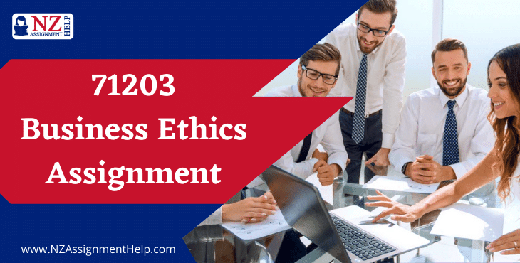 71203 Business Ethics Assignment