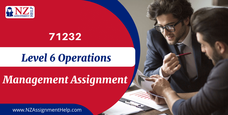 71232 Level 6 Operations Management Assignment Answer
