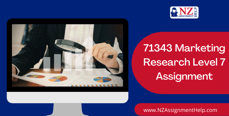 71343 Marketing Research Level 7 Assignment Answer