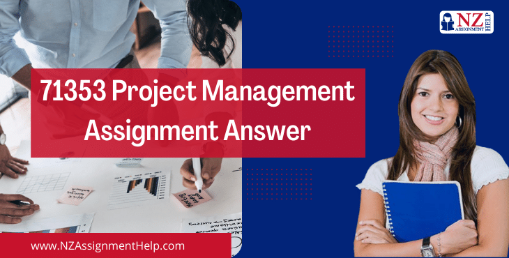 71353 Project Management Assignment