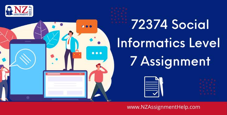 72374 Social Informatics Level 7 Assignment Answer