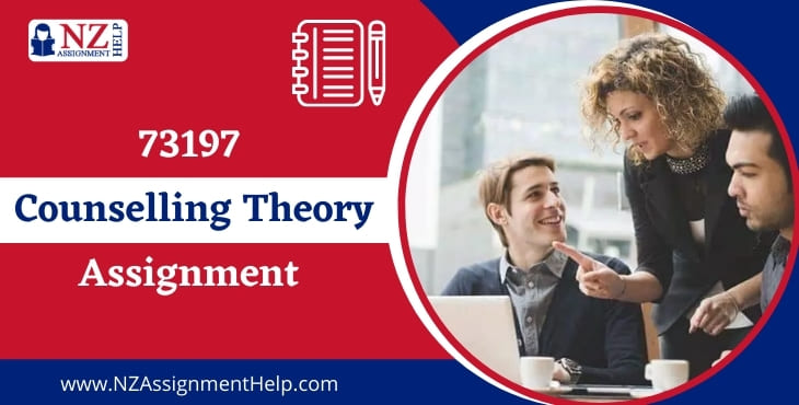 73197 Counselling Theory Assignment