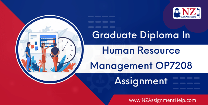 OP7208 Graduate Diploma in Human Resource Management Assignment Answer