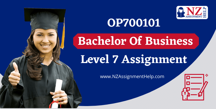 OP700101 Bachelor of Business level 7 Assignment Sample