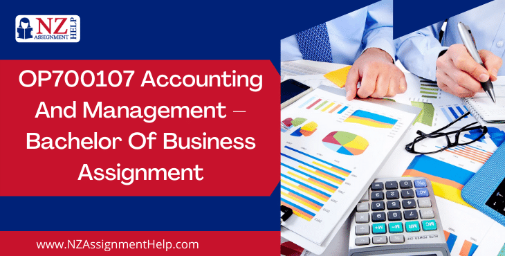 OP700107 Accounting and Management - Bachelor of Business Assignment