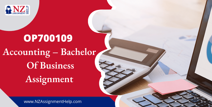 OP700109 Accounting - Bachelor of Business Assignment