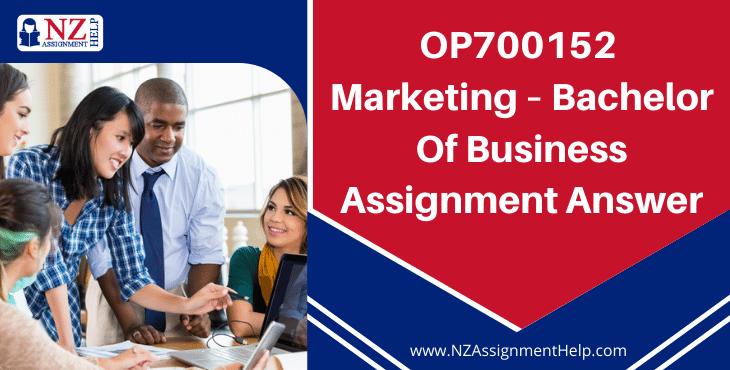OP700152 Marketing - Bachelor of Business Assignment