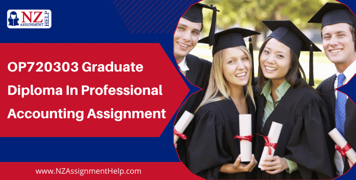 OP720303 Graduate Diploma in Professional Accounting Assignment Sample