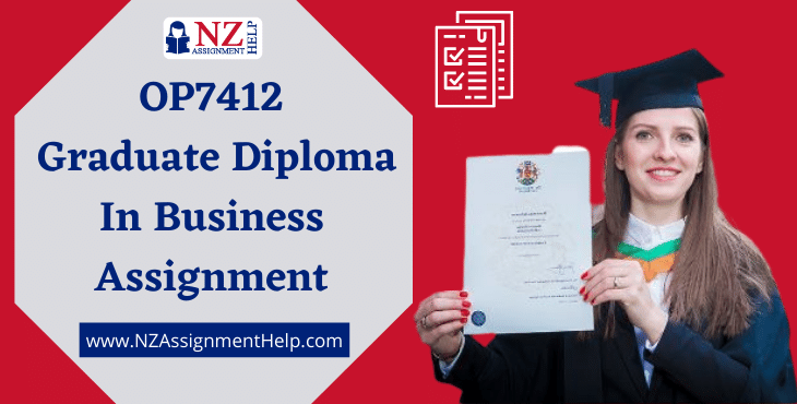 OP7412 Graduate Diploma in Business Assignment Answer
