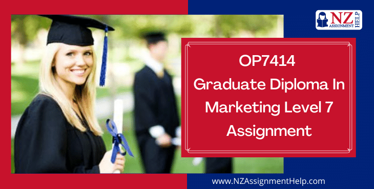 OP7414 Graduate Diploma in Marketing Level 7 Assignment Answer